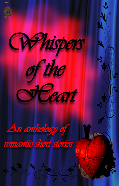 Whispers of the Heart – an anthology of romantic short stories