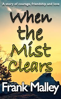 WHEN THE MIST CLEARS BY FRANK MALLEY (WHISPER PUBLISHING)