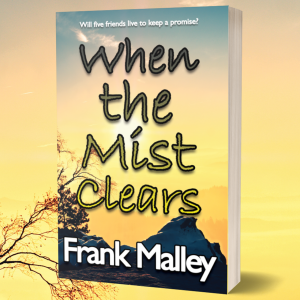When the Mist Clears, Frank Malley (Whisper Publishing)